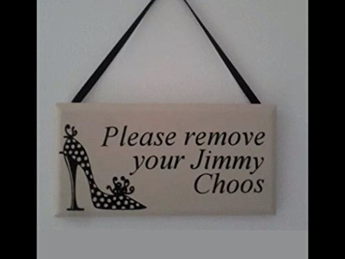 please-remove-your-jimmy-choos-shoe-sign-wood-plaque