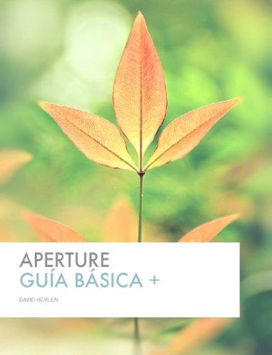 Aperture: Guía Básica + por David Heylen Campos