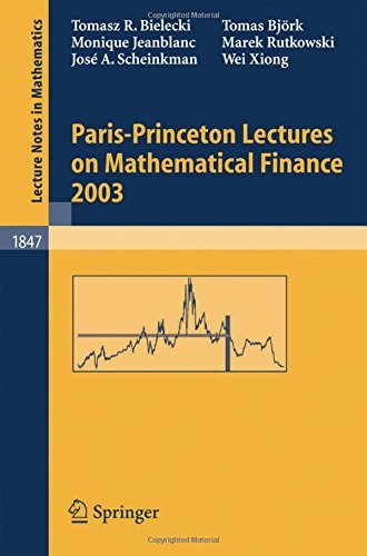 Paris-Princeton Lectures on Mathematical Finance 2003 (Lecture Notes in Mathematics) by Tomas Bj??rk (2008-06-13)