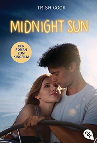 Midnight Sun: Der Roman zum Film von [Cook, Trish]