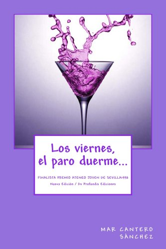 Los viernes, el paro duerme...: Basado en hechos reales. Finalista en el III Premio Ateneo Joven de Sevilla de Novela 1998.