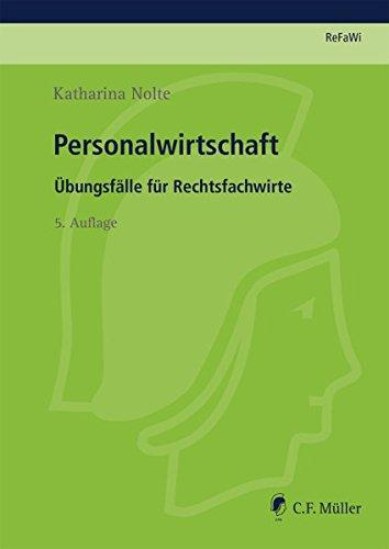 Personalwirtschaft: Übungsfälle für Rechtsfachwirte (Prüfungsvorbereitung Rechtsfachwirte (ReFaWi))