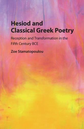 hesiod-and-classical-greek-poetry-reception-and-transformation-in-the-fifth-century-bce