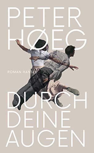 Buchseite und Rezensionen zu 'Durch deine Augen: Roman' von Peter Hoeg