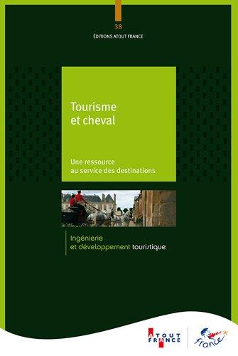 Tourisme et cheval - Une ressource au service des destinations (n.38)