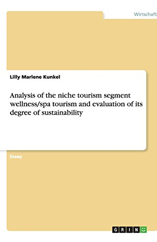 Analysis of the niche tourism segment wellness/spa tourism and evaluation of its degree of sustainability