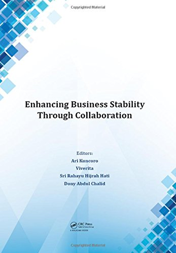 Enhancing Business Stability Through Collaboration: Proceedings of the International Conference on Business and Management Research (ICBMR 2016), 25-27 October 2016, Lombok, Indonesia