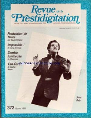 REVUE DE LA PRESTIDIGITATION [No 372] du 01/02/1985 - CLAUDE KLINGSOR - LARRY JENNINGS - MAGICRYSS - FAN-GARD DE GAETAN BLOOM - JIMS PELY. par Collectif