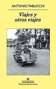 Viajes y otros viajes  par Antonio Tabucchi