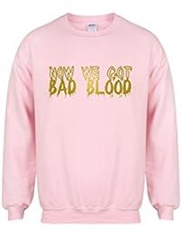 Now We Got Bad Blood - Pink - Unisex Fit Sweater - Fun Slogan Jumper