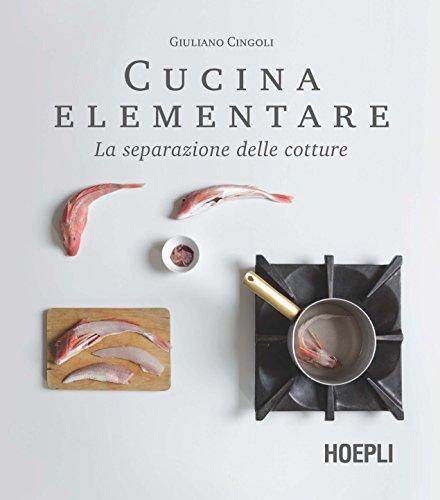 Cucina elementare. La separazione delle cotture