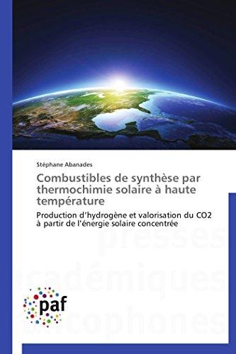 Combustibles de synthèse par thermochimie solaire à haute température par Stéphane Abanades