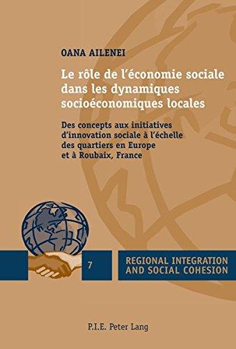 Le Role De L'economie Sociale Dans Les Dynamiques Socioeconomiques Locales: Des Concepts Aux Initiatives D'innovation Sociale À L'echelle Des Quartiers En Europe Et À Roubaix, France