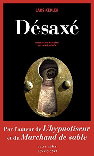 Désaxé (Actes noirs) par Lars Kepler