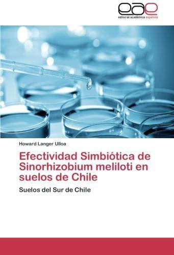 Efectividad Simbiotica de Sinorhizobium Meliloti En Suelos de Chile por Howard Langer Ulloa