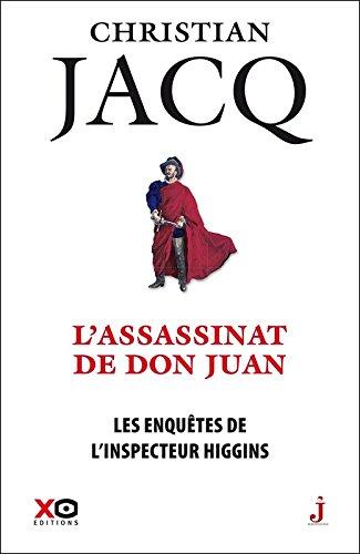 Les enquêtes de l'inspecteur Higgins - tome 15 L'assassin de Don Juan (15) par Christian Jacq