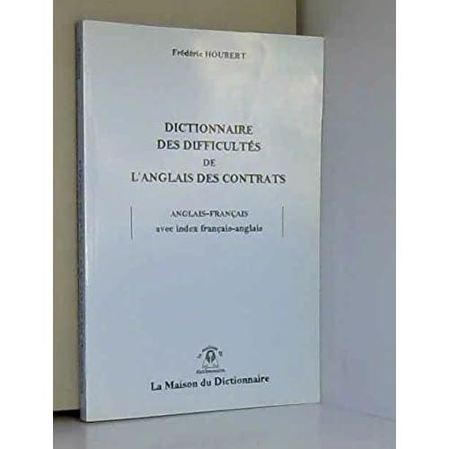 Dictionnaire des difficultés de l'anglais des contrats : anglais-français, avec index français-anglais