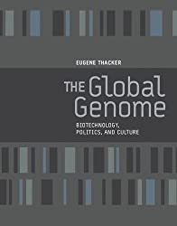The Global Genome: Biotechnology, Politics and Culture (Leonardo Book Series) by Eugene Thacker (2006-09-22)