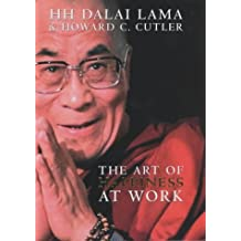 The Art Of Happiness At Work by The Dalai Lama (2003-10-01)