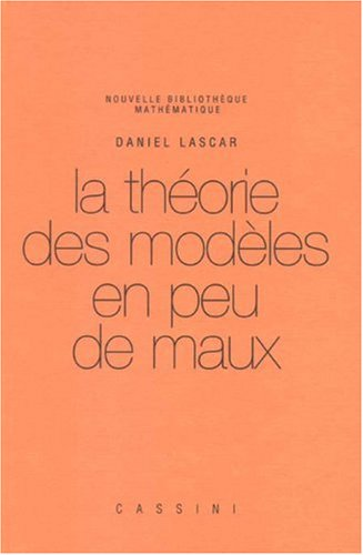 La théorie des modèles en peu de maux par Daniel Lascar