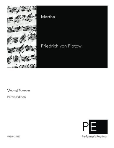 Martha (German Edition) by Friedrich von Flotow (2014-09-20)