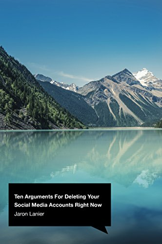 Ten Arguments For Deleting Your Social Media Accounts Right Now (English Edition) por Jaron Lanier