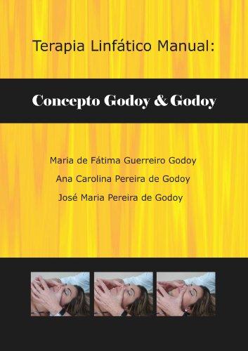 Terapia Linfático Manual: Concepto Godoy & Godoy por Maria de Fátima Guerreiro Godoy