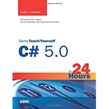 Sams Teach Yourself C# 5.0 in 24 Hours: Complete Starter Kit (Sams Teach Yourself.in 24 Hours (Paperback))