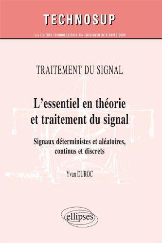 L'essentiel en théorie et traitement du signal - Signaux déterministes et aléatoires, continus et discrets