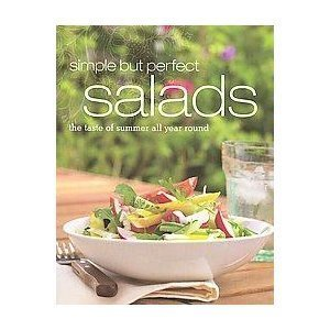 Simple But Perfect Salads: The Taste of Summer All Year