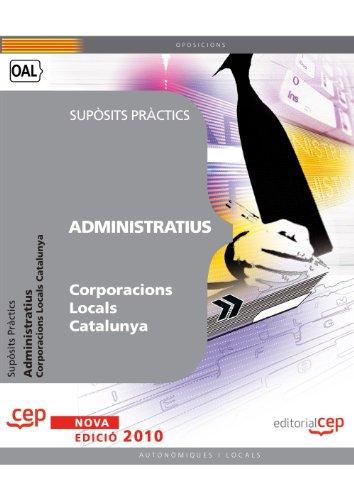 Administratius Corporacions Locals Catalunya. Supòsits Pràctics (Colección 1247)