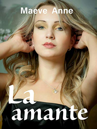 La amante (Amor y poder nº 3) eBook: Maeve Anne: Amazon.es: Tienda Kindle