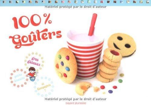 100% goûters : Petits biscuits, gros gâteaux et compagnie ! de Anne Chiumino (4 octobre 2012) Broché