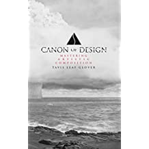 Canon of Design: Mastering Artistic Composition (English Edition)