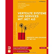 Verteilte Systeme und Services mit .NET 4.0: Konzepte und Lösungen mit WCF 4.0