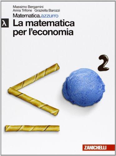 Matematica.azzurro. Modulo Lambda. La matematica per l'economia. Per le Scuole superiori. Con espansione online