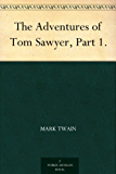 The Adventures of Tom Sawyer, Part 1. (English Edition)