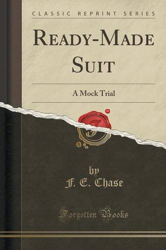 Ready-Made Suit: A Mock Trial (Classic Reprint)