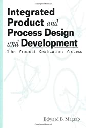 Integrated Product and Process Design and Development: The Product Realization Process (Environmental and Energy Engineering)