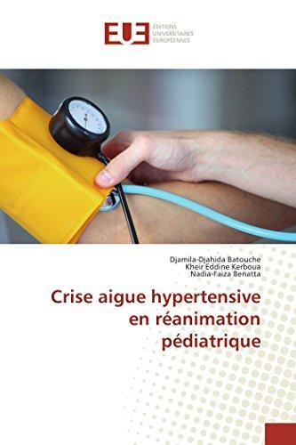 Crise aigue hypertensive en réanimation pédiatrique par Djamila-Djahida Batouche