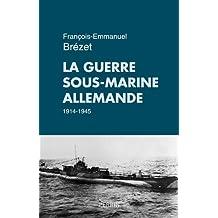 La guerre sous-marine allemande (1914-1945)