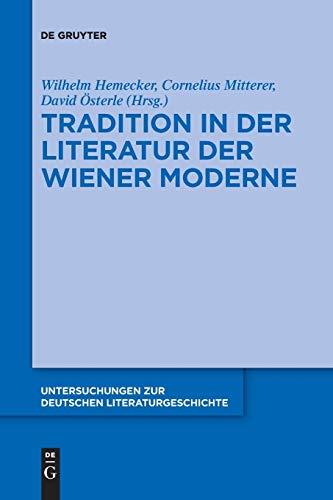 Tradition in der Literatur der Wiener Moderne (Untersuchungen zur deutschen Literaturgeschichte, Band 149)