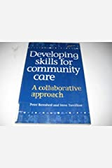 Developing Skills for Community Care: A Collaborative Approach Paperback