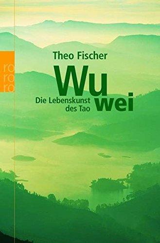 Wu wei by Theo Fischer (2005-01-31)