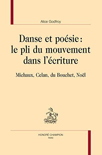 Danse et poésie : le pli du mouvement dans l'écriture. Michaux, Celan, du Bouchet, Noël.