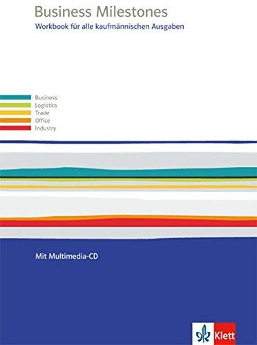 Business Milestones. Englisch für alle kaufmännischen Ausgaben: Workbook mit Multimedia-CD (Business Milestones. Englisch für kaufmännische Berufe)