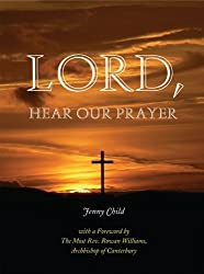 Lord, Hear Our Prayer by Jenny Child (2011-08-05)