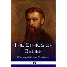 The Ethics of Belief (Illustrated) (English Edition)