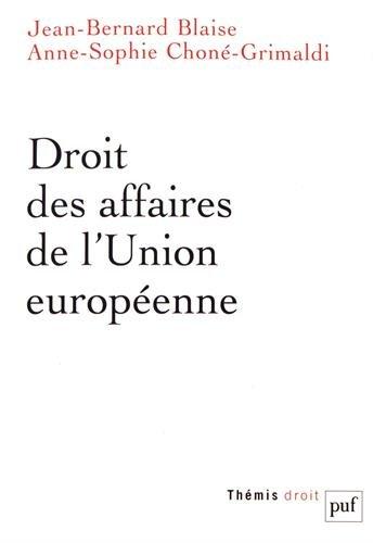 Droit des affaires de l'Union européenne par Jean-Bernard Blaise