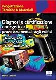 Diagnosi e certificazione energetica: prove strumentali sugli edifici. Termografia. Blower door. Termoflussimetro